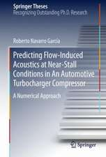 Predicting Flow-Induced Acoustics at Near-Stall Conditions in an Automotive Turbocharger Compressor: A Numerical Approach