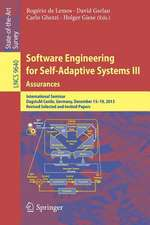 Software Engineering for Self-Adaptive Systems III. Assurances: International Seminar, Dagstuhl Castle, Germany, December 15-19, 2013, Revised Selected and Invited Papers