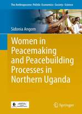Women in Peacemaking and Peacebuilding in Northern Uganda
