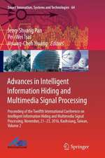 Advances in Intelligent Information Hiding and Multimedia Signal Processing: Proceeding of the Twelfth International Conference on Intelligent Information Hiding and Multimedia Signal Processing, Nov., 21-23, 2016, Kaohsiung, Taiwan, Volume 2