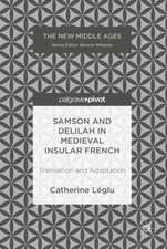 Samson and Delilah in Medieval Insular French: Translation and Adaptation