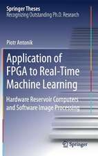 Application of FPGA to Real‐Time Machine Learning: Hardware Reservoir Computers and Software Image Processing