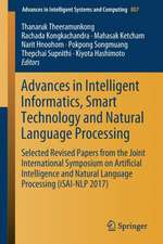 Advances in Intelligent Informatics, Smart Technology and Natural Language Processing: Selected Revised Papers from the Joint International Symposium on Artificial Intelligence and Natural Language Processing (iSAI-NLP 2017)