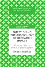 Questioning the Assessment of Research Impact: Illusions, Myths and Marginal Sectors
