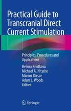 Practical Guide to Transcranial Direct Current Stimulation: Principles, Procedures and Applications