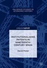 Institutionalising Patents in Nineteenth-Century Spain