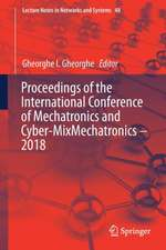 Proceedings of the International Conference of Mechatronics and Cyber-MixMechatronics – 2018