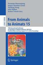From Animals to Animats 15: 15th International Conference on Simulation of Adaptive Behavior, SAB 2018, Frankfurt/Main, Germany, August 14-17, 2018, Proceedings