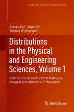 Distributions in the Physical and Engineering Sciences, Volume 1: Distributional and Fractal Calculus, Integral Transforms and Wavelets