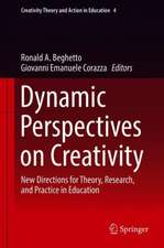 Dynamic Perspectives on Creativity : New Directions for Theory, Research, and Practice in Education