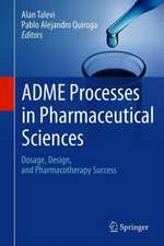 ADME Processes in Pharmaceutical Sciences: Dosage, Design, and Pharmacotherapy Success