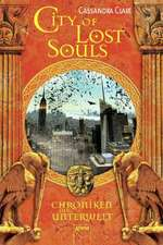 Chroniken der Unterwelt 05. City of Lost Souls