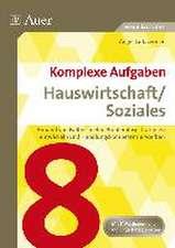Komplexe Aufgaben Hauswirtschaft / Soziales 8