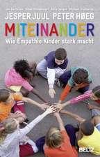 Miteinander: Wie Empathie Kinder stark macht.