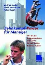 Zehnkampf-Power für Manager: Wie Sie die Erfolgsprinzipien des Sports für sich und lhr Business nutzen
