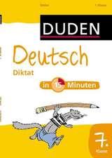 Deutsch in 15 Minuten - Diktat 7. Klasse