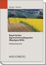 Bayerisches Agrarwirtschaftsgesetz (BayAgrarWiG)