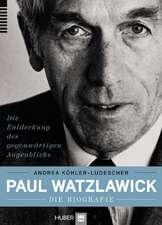 Paul Watzlawick - die Biografie
