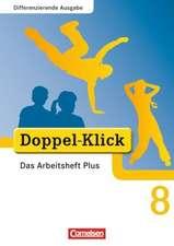 Doppel-Klick - Differenzierende Ausgabe. 8. Schuljahr. Das Arbeitsheft Plus