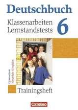 Deutschbuch 6. Schuljahr. Klassenarbeiten und Lernstandstests. Nordrhein-Westfalen