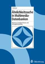 Ähnlichkeitssuche in Multimedia-Datenbanken: Retrieval, Suchalgorithmen und Anfragebehandlung