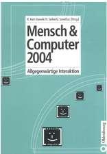 Mensch & Computer 2004: Allgegenwärtige Interaktion