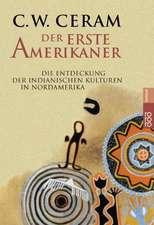Der erste Amerikaner. Die Entdeckung der indianischen Kulturen in Nordamerika