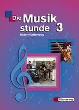 Die Musikstunde 3. Schülerband. Neubearbeitung. Baden-Württemberg