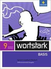wortstark Basis 9. SprachLeseBuch. Differenzierende Ausgabe. Nordrhein-Westfalen
