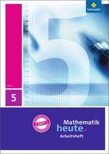 Mathematik heute 5. Arbeitsheft mit Lösungen. Hessen