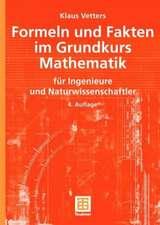 Formeln und Fakten im Grundkurs Mathematik: für Ingenieure und Naturwissenschaftler