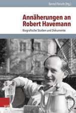 Annaherungen an Robert Havemann:  Biografische Studien Und Dokumente