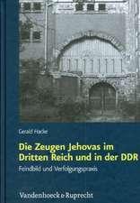Die Zeugen Jehovas Im Dritten Reich Und in Der Ddr:  Feindbild Und Verfolgungspraxis