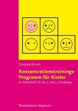 Konzentrationstrainings-Programm Fur Kinder. Arbeitsheft III:  3. Und 4. Schulklasse