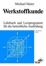 Werkstoffkunde: Lehrbuch und Lernprogramm für die Betriebliche Ausbildung