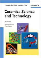 Ceramics Science and Technology, Volume 3: Synthesis and Processing
