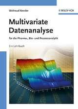 Multivariate Datenanalyse: für die Pharma, Bio– und Prozessanalytik