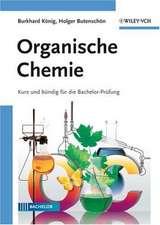 Organische Chemie: Kurz und bündig für die Bachelor–Prüfung