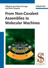 From Non–Covalent Assemblies to Molecular Machines