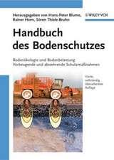 Handbuch des Bodenschutzes: Bodenökologie und –belastung / Vorbeugende und abwehrende Schutzmaβnahmen
