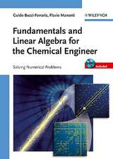 Fundamentals and Linear Algebra for the Chemical Engineer: Solving Numerical Problems