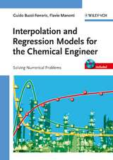 Interpolation and Regression Models for the Chemical Engineer: Solving Numerical Problems