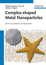 Complex–shaped Metal Nanoparticles: Bottom–Up Syntheses and Applications