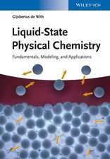 Liquid–State Physical Chemistry: Fundamentals, Modeling, and Applications