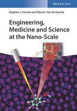 Engineering, Medicine and Science at the Nano–Scale