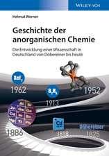 Geschichte der anorganischen Chemie: Die Entwicklung einer Wissenschaft in Deutschland von Döbereiner bis heute