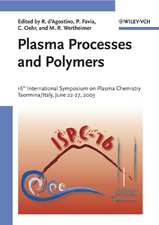 Plasma Processes and Polymers: 16th International Symposium on Plasma Chemistry Taormina, Italy June 22–27, 2003