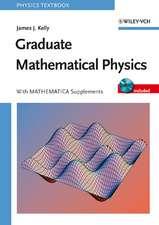 Graduate Mathematical Physics: With MATHEMATICA Supplements