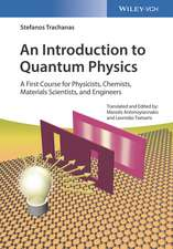 An Introduction to Quantum Physics: A First Course for Physicists, Chemists, Materials Scientists, and Engineers
