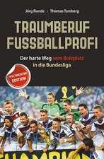 Traumberuf Fussballprofi: Der harte Weg vom Bolzplatz in die Bundesliga